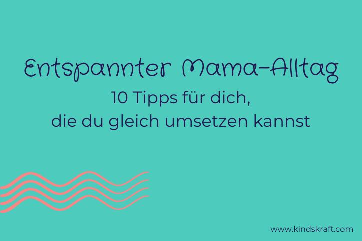Titelbild 10 Tipps für deinen entspannten Mama Alltag